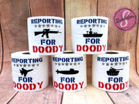 Military Toilet Paper Reporting for Doody - Toilet Paper with Vinyl Sayings