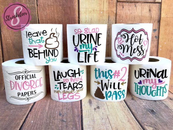 For A Friend Struggling Through a Hard Time - Just Because Gift - Funny Toilet Paper with Vinyl Sayings