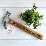 You Nailed The Whole Dad Thing - Customized Father's Day Hammer - Includes Custom Name - Customized Hammer