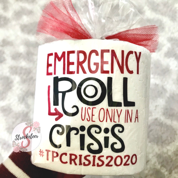 EMERGENCY Toilet Paper Roll Gag Gifts - Use Only In A CRISIS - Toilet Paper Crisis 2020 - Toilet Paper Shortage