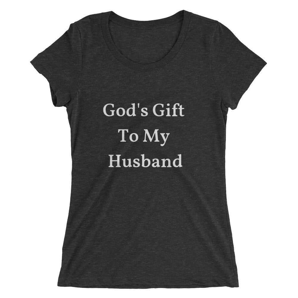 """God's Gift To My Husband"" Black and White Collection Ladies' short sleeve t-shirt"