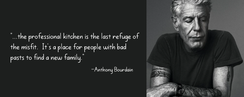 anthony bourdain the kitchen is the last refuge quote