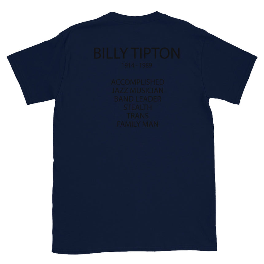 Navy Blue T-Shirt Back Text Billy Tipton Accomplished Jazz Musician, Band Leader, Stealth Trans Man