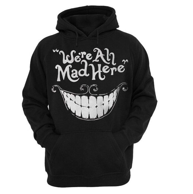 """we're All Mad Here"" Hoodie"