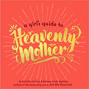 a girl's guide to heavenly mother