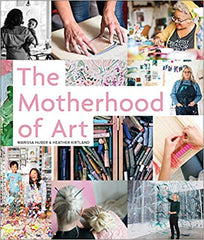 the motherhood of art book by marissa huber & heather kirtland of carve out time for art