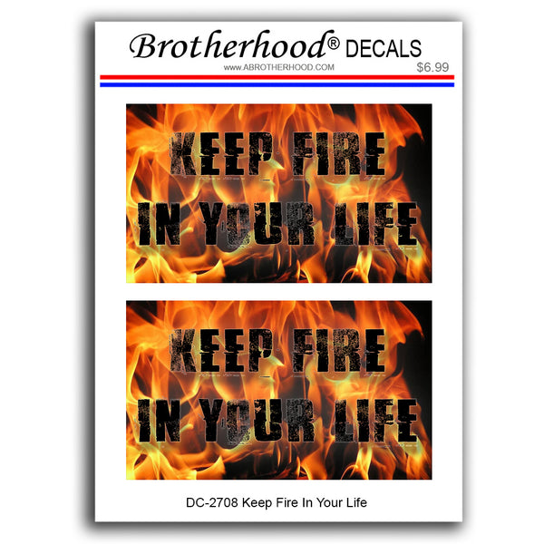 Firefighter Fireman Keep Fire In Your Life - 2 Decals or 2 Magnets