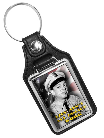 Mayberry Sheriff Department Deputy Barney Fife Life An't All Police Work Faux Leather Key Ring
