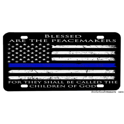 Blessed Are The Peacemakers Thin Blue Line American Flag Aluminum License Plate