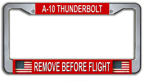 Remove Before Flight A-10 Thunderbolt Air Force Military License Plate Frame