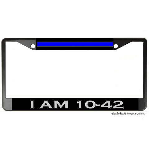 Police Sheriff Thin Blue Line I Am 10-42 (Off Duty) Metal License Plate Frame