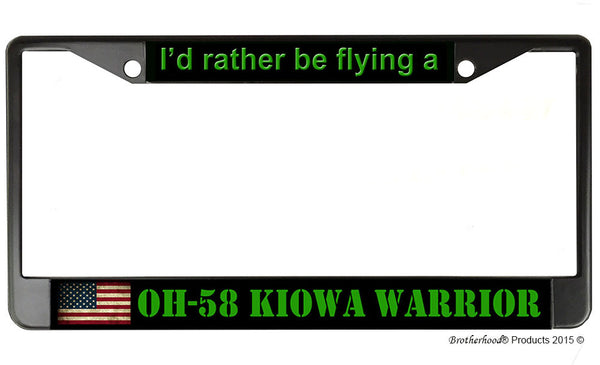 I'd Rather Be Flying A OH-58 Kiowa Warrior License Plate Frame