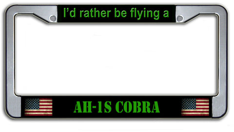I'd Rather Be Flying A AH-1S Cobra License Plate Frame