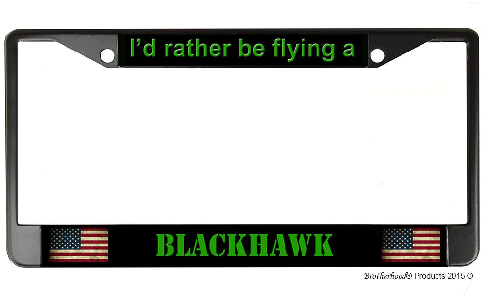 US Army I\'d Rather Be Flying A Blackhawk License Plate Frame ...