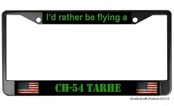 I'd Rather Be Flying A CH-54 Tarhe License Plate Frame
