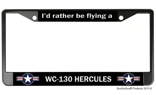 I'd Rather Be Flying A WC-130 Hercules License Plate Frame