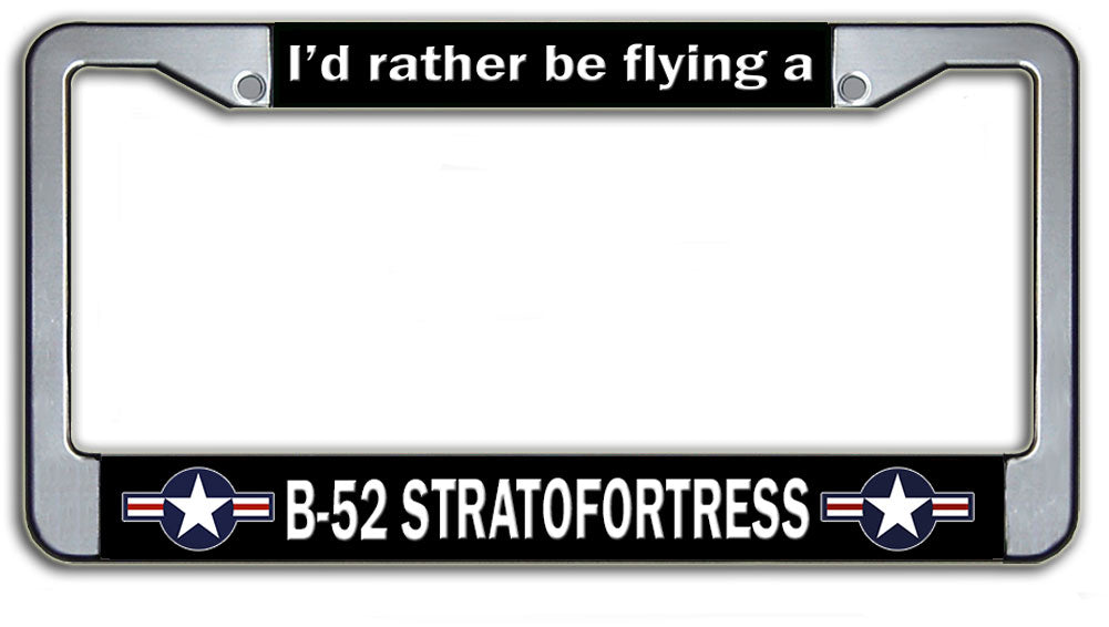 I\'d Rather Be Flying A B-52 Stratofortress License Plate Frame ...