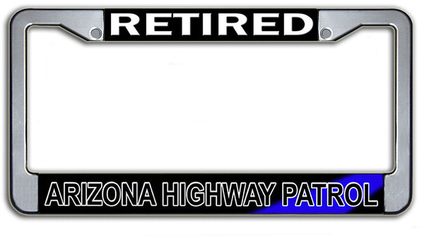 Retired Arizona Highway Patrol License Plate Frame Chrome or Black