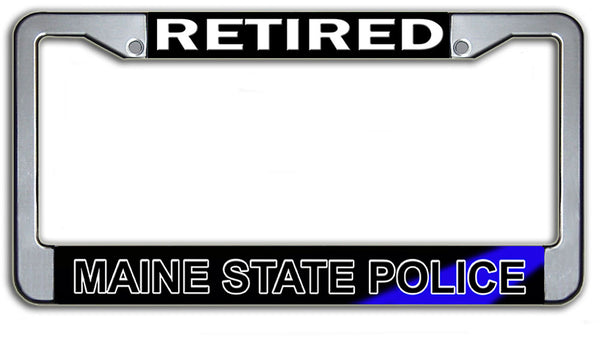 Retired Maine State Police License Plate Frame Chrome or Black