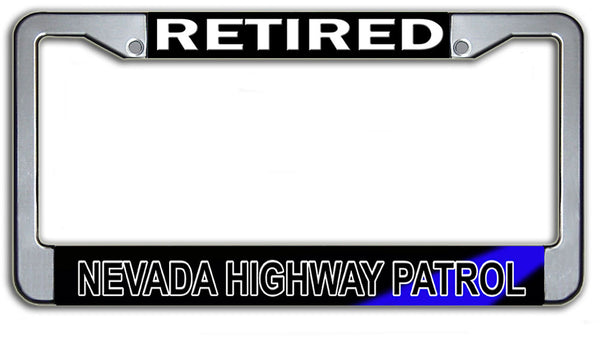 Retired Nevada Highway Patrol  License Plate Frame Chrome or Black