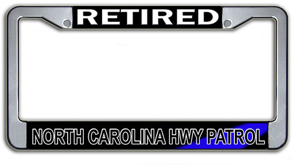 Retired North Carolina Highway Patrol  License Plate Frame Chrome or Black