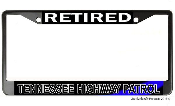 Retired Tennessee State Highway Patrol  License Plate Frame Chrome or Black