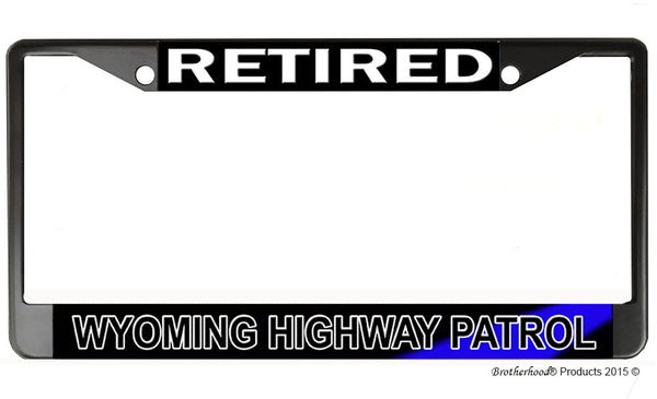 Retired Wyoming State Highway Patrol  License Plate Frame Chrome or Black