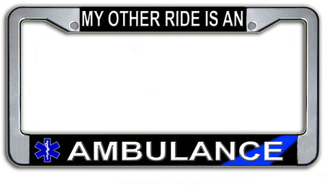 My Other Ride is An Ambulance License Plate Frame
