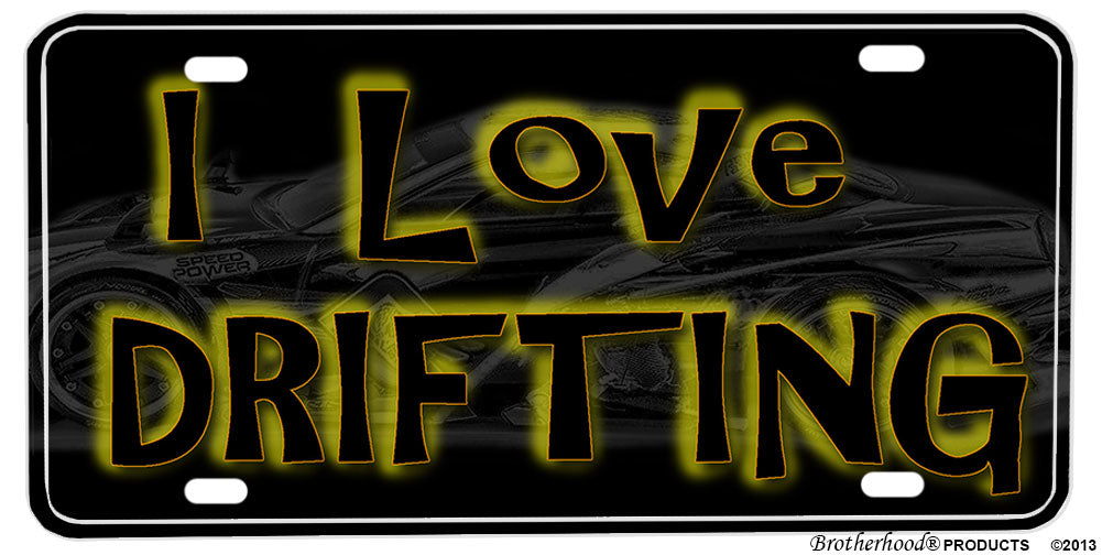 I Love Drifting Black & Gray Aluminum License plate