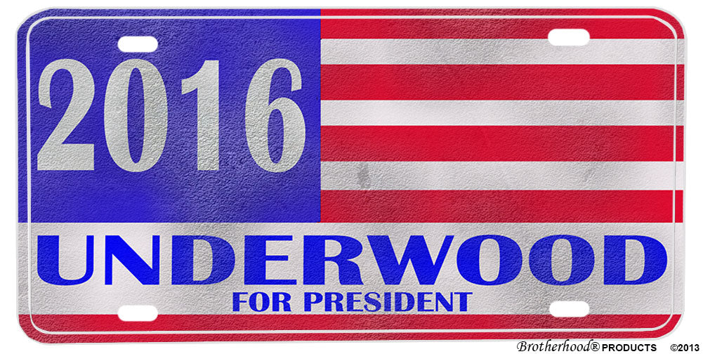 House of Cards 2016 Underwood for Prseident Aluminum License plate
