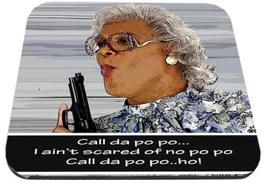 Madea Aint Scared of No Po Po Mouse Pad