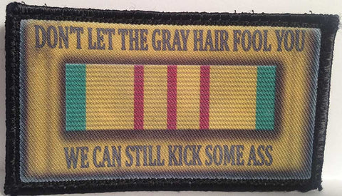 Don't Let The Gray Hair Fool You We can still Kick Some Ass Army Patch - PACKAGE OF 4