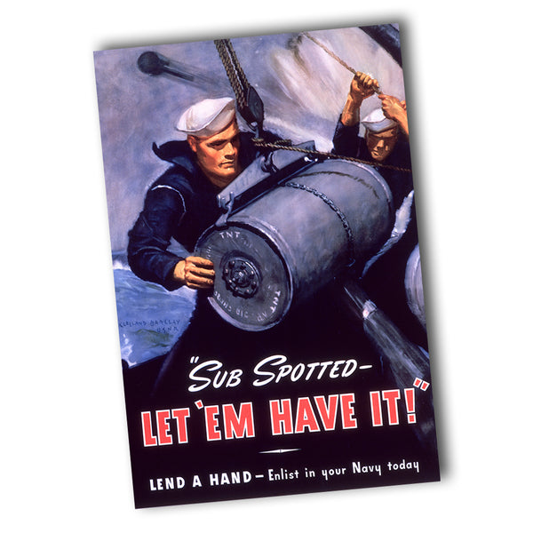 United States WWII Sub Spotted Let'em Have It Recruiting Poster 11x17 or 24x36