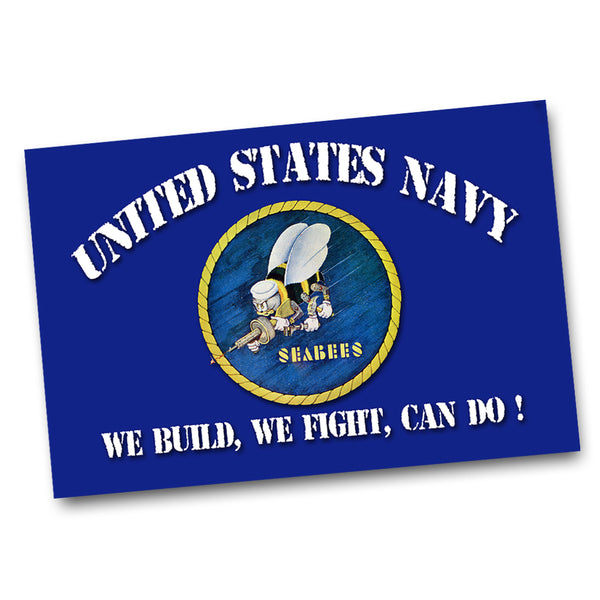 United States Navy Seabees We Build, We Fight, Can Do ! Poster 11x17 or 24x36