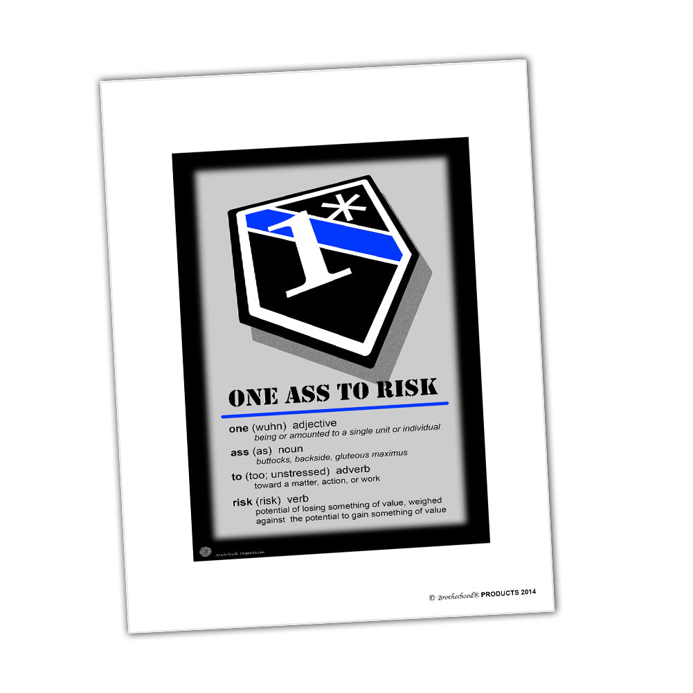 Thin Blue Line Definition of 1* One Ass To Risk Glossy Print