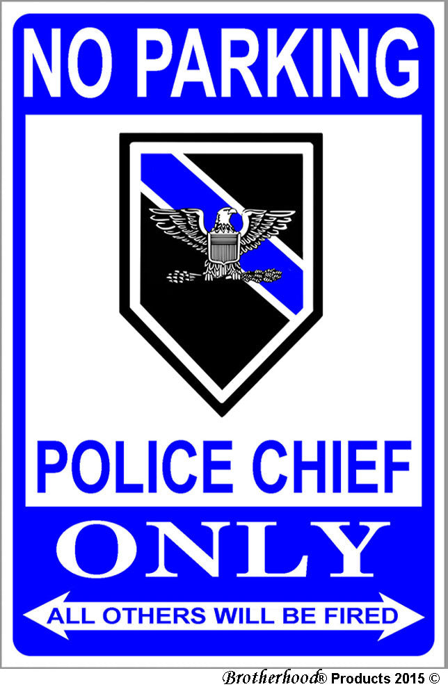 No Parking Police Chief Only 8x12 Metal Sign