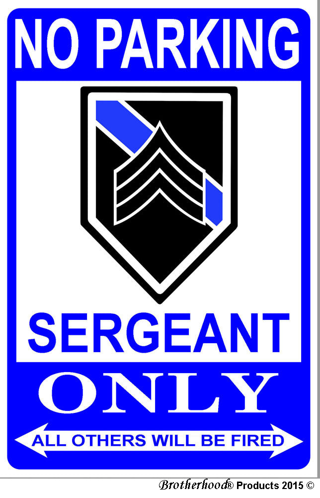 No Parking Sergeant Only 8x12 Metal Sign