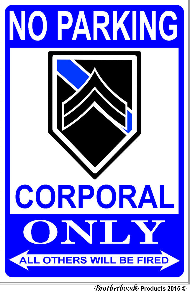 No Parking Corporal Only 8 x 12 Metal Sign