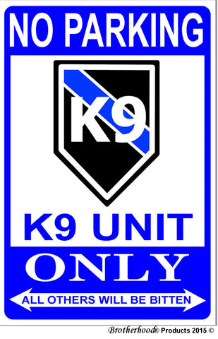 No Parking Thin Blue Line K9 Canine Unit Only 8x12 Metal Sign