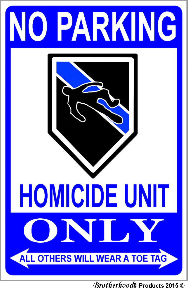 No Parking Homicide Only 8x12 Metal Sign