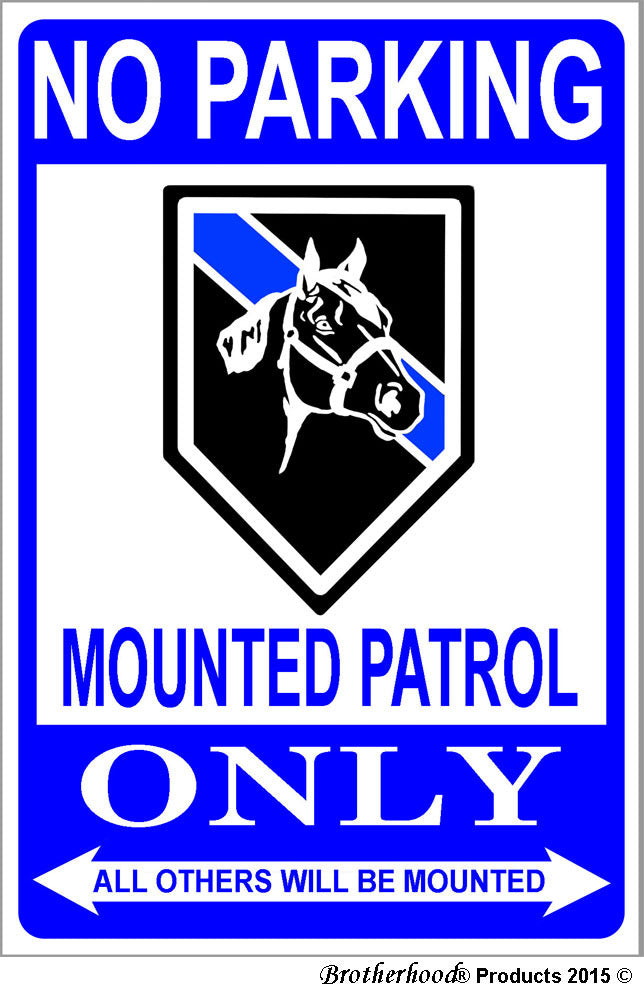 No Parking Mounted Patrol Horses Only 8x12 Metal Sign