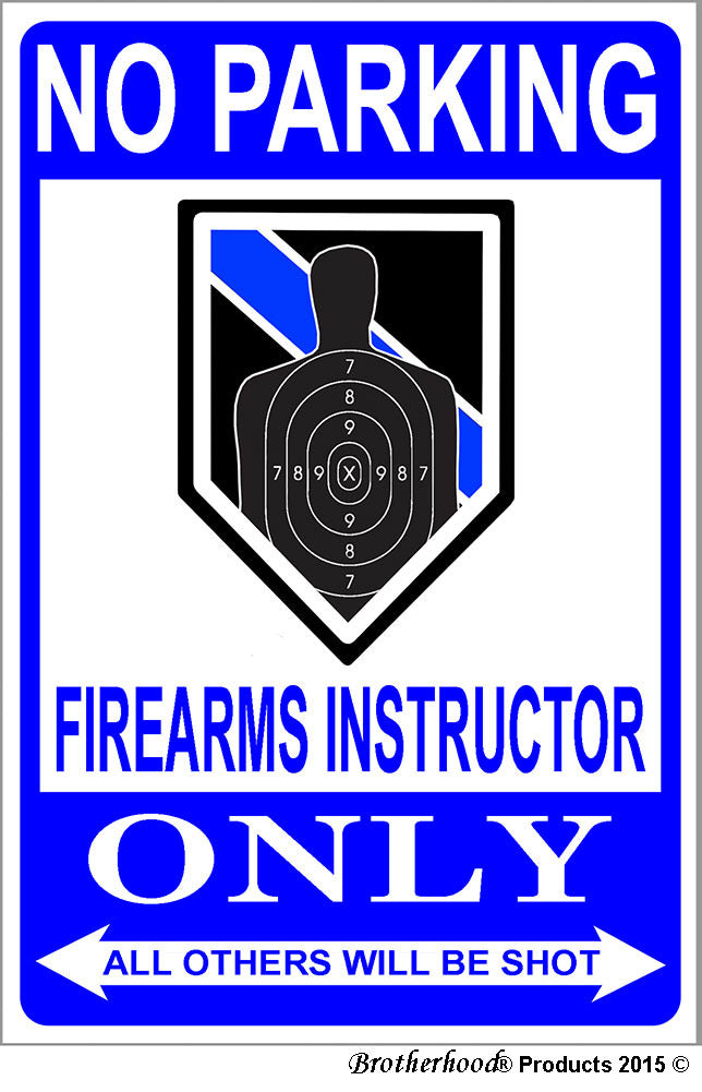 No Parking Firearms Instructor Only 8x12 Metal Sign