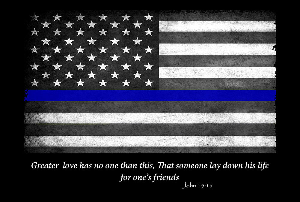 Thin Blue Line Flag John 15:13 Greater Love 8x12 Metal Sign