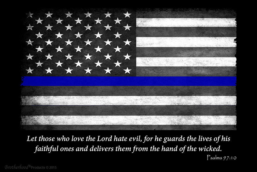 Thin Blue Line Flag Psalms 97:10 8x12 Metal Sign