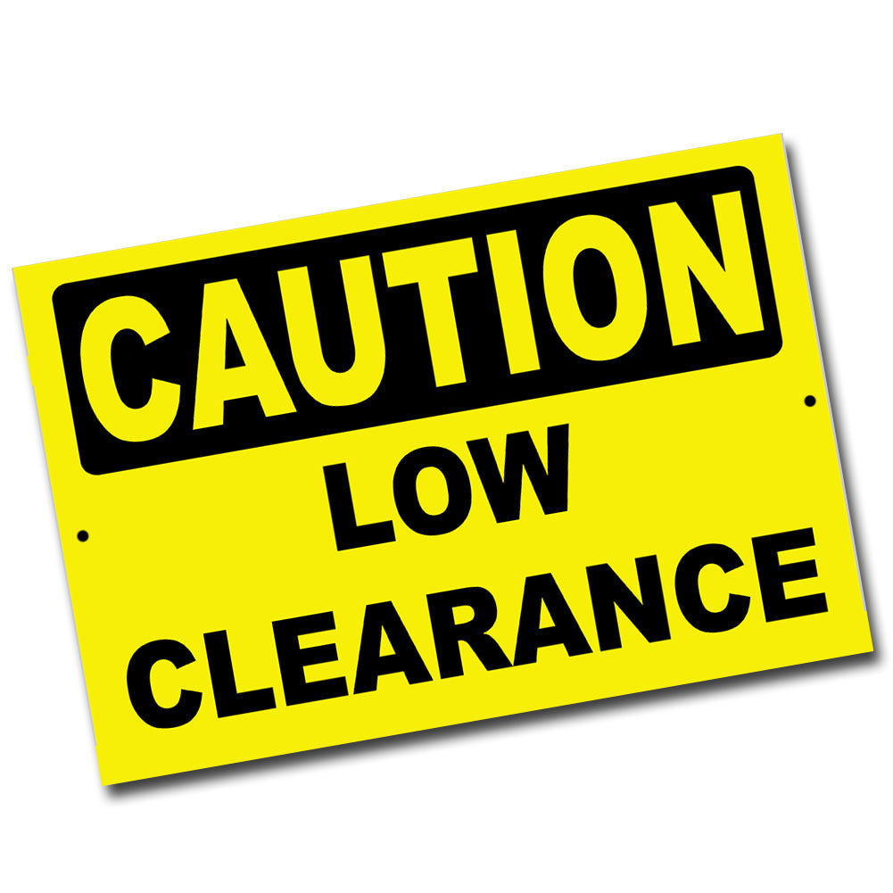 Caution Low Clearance 8x12 Metal Poster