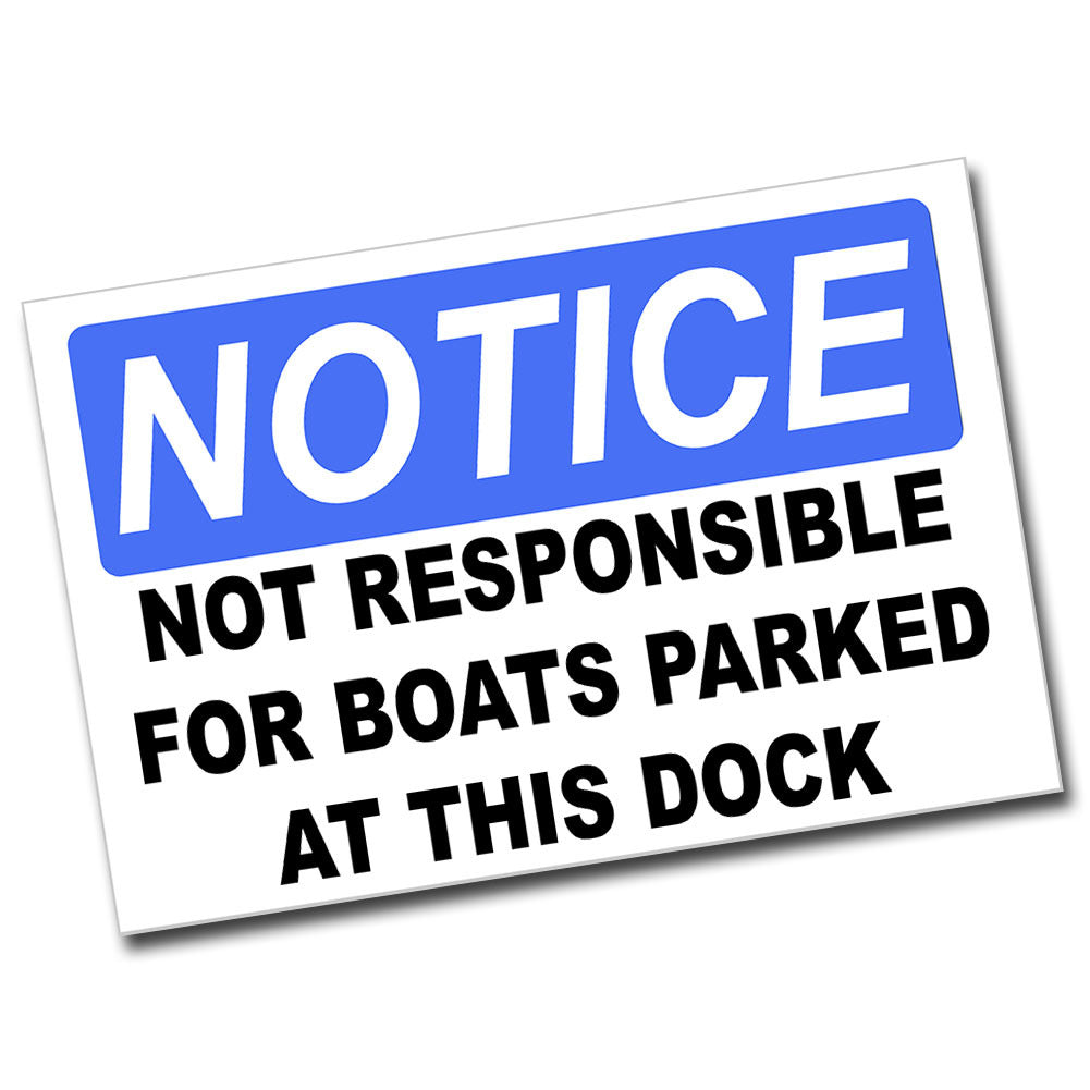 Notice Not Responsible For Boats Parked at This Dock 8x12 Metal Sign
