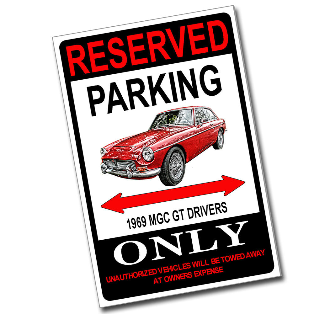 Reserved Parking 1969 MGC GT Drivers Only 8x12  Metal Sign