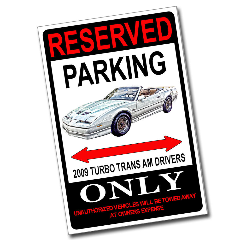 Reserved Parking 2009 Turbo Trans Am Drivers Only 8x12 Metal Poster