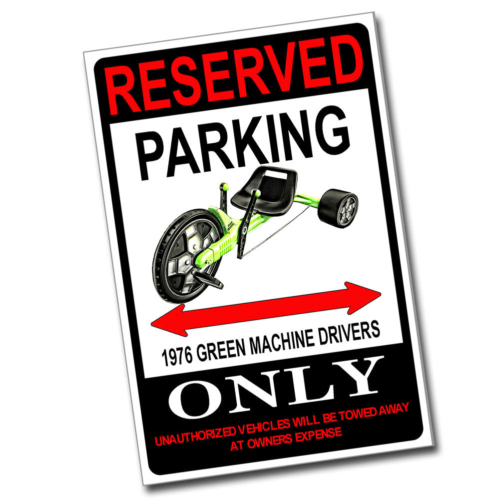 Reserved Parking 1976 Green Machine Drivers Only 8x12 Metal Sign