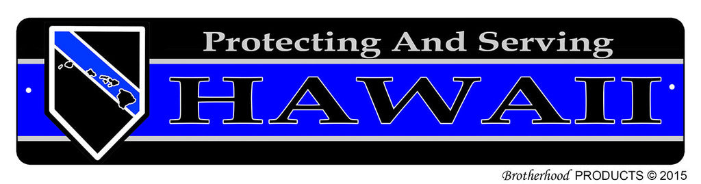 Protecting & Serving Hawaii Street Sign